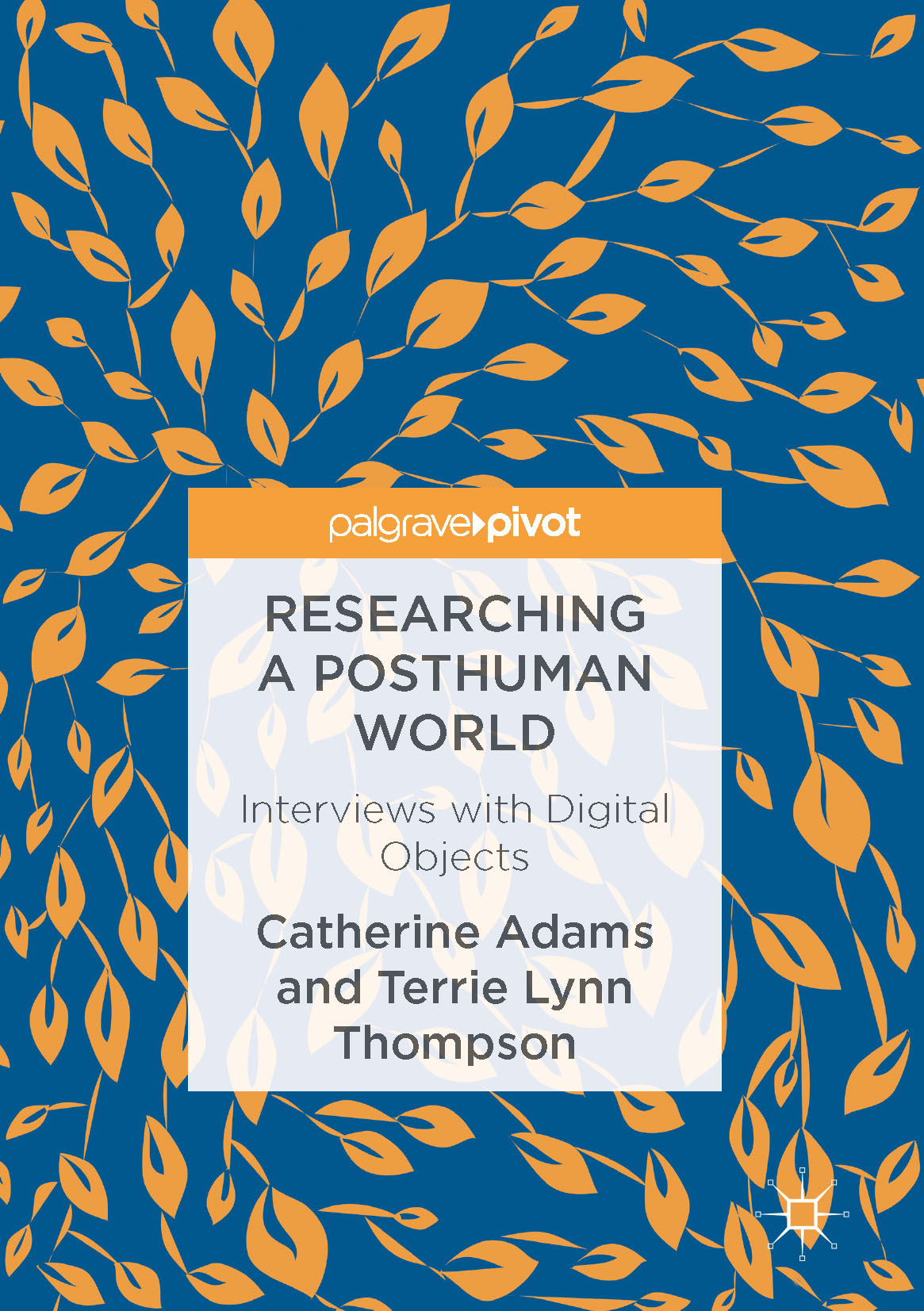 Adams, Catherine - Researching a Posthuman World, ebook