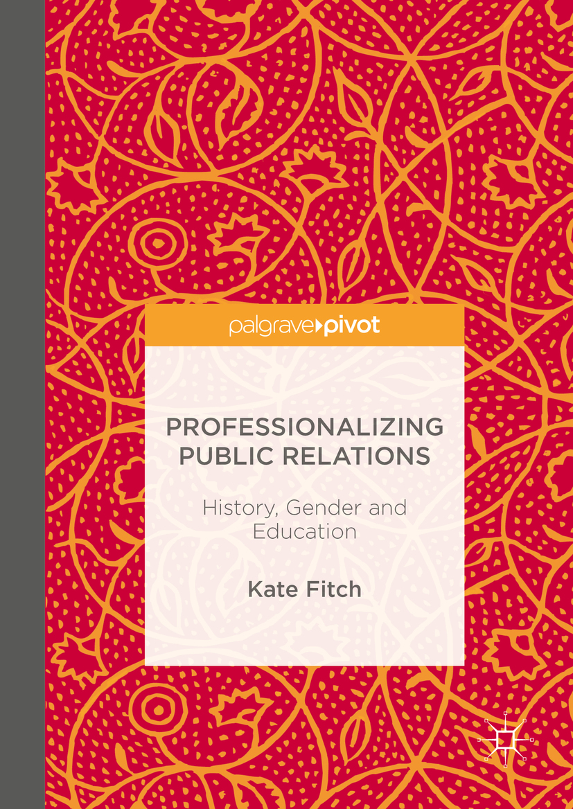 Fitch, Kate - Professionalizing Public Relations, e-bok