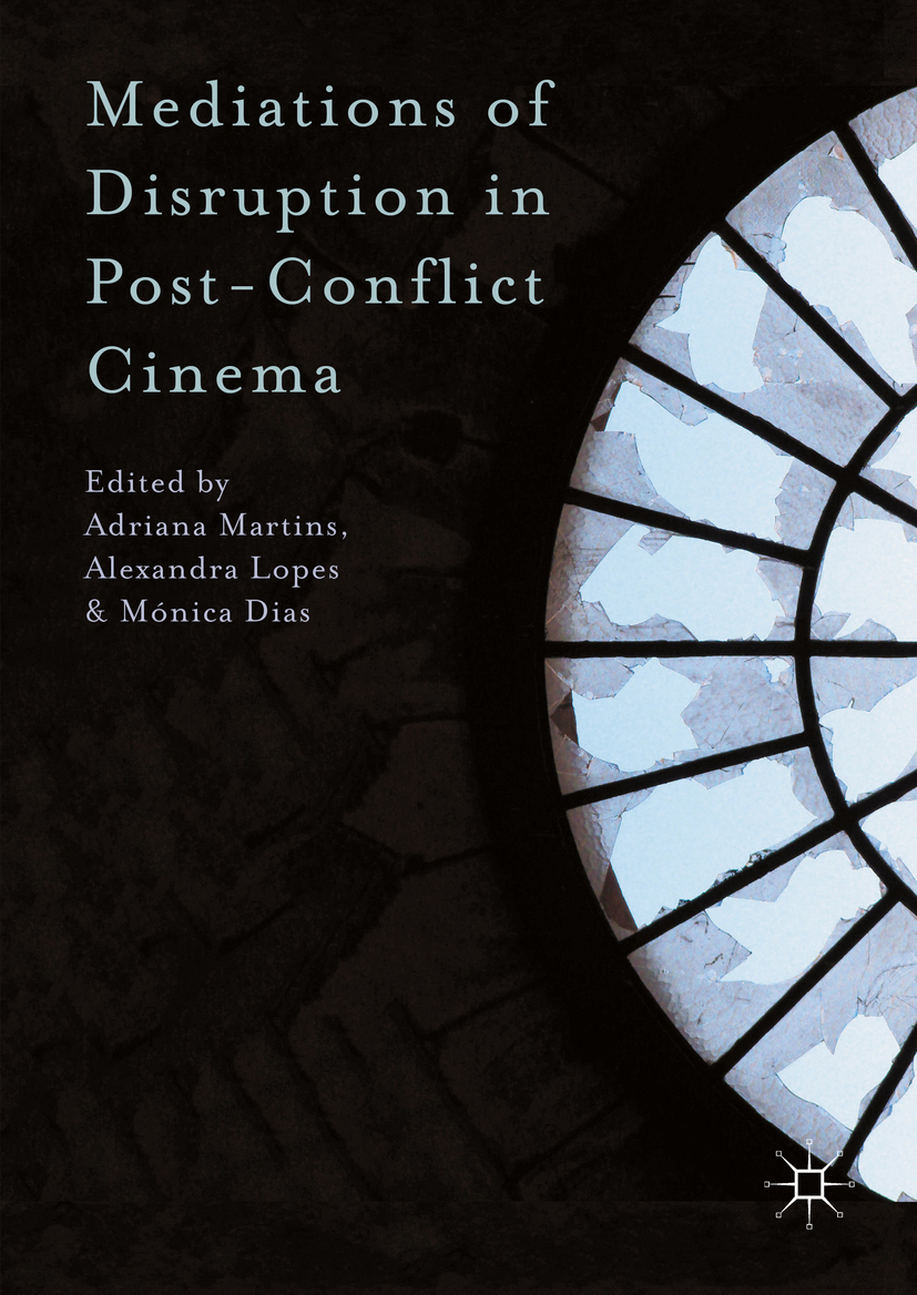 Dias, Mónica - Mediations of Disruption in Post-Conflict Cinema, ebook