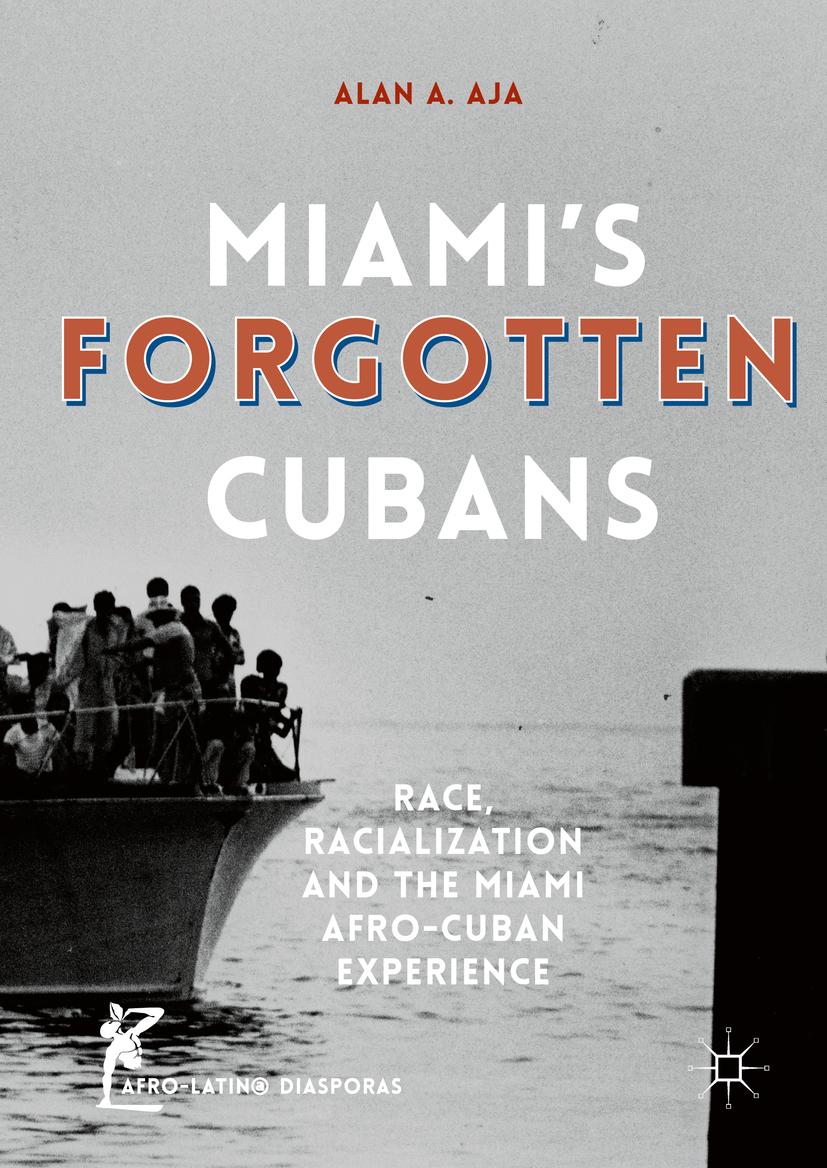 Aja, Alan A. - Miami's Forgotten Cubans, ebook