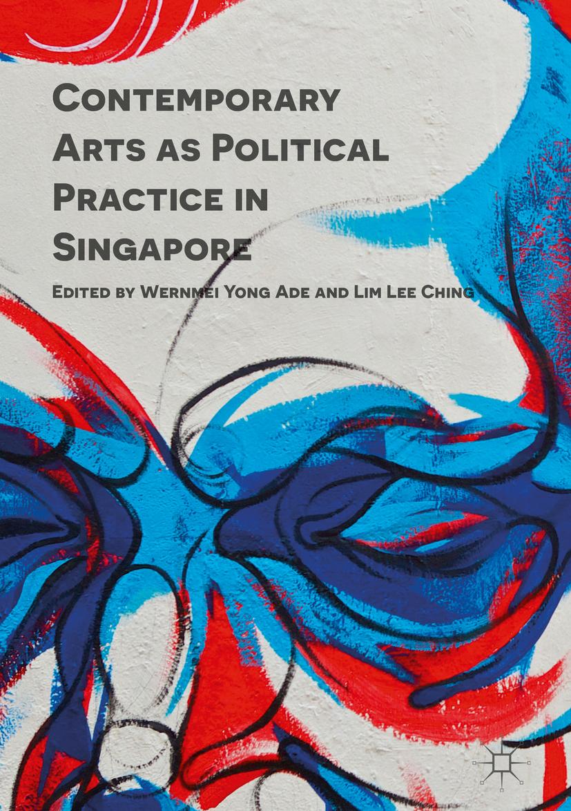 Ade, Wernmei Yong - Contemporary Arts as Political Practice in Singapore, ebook