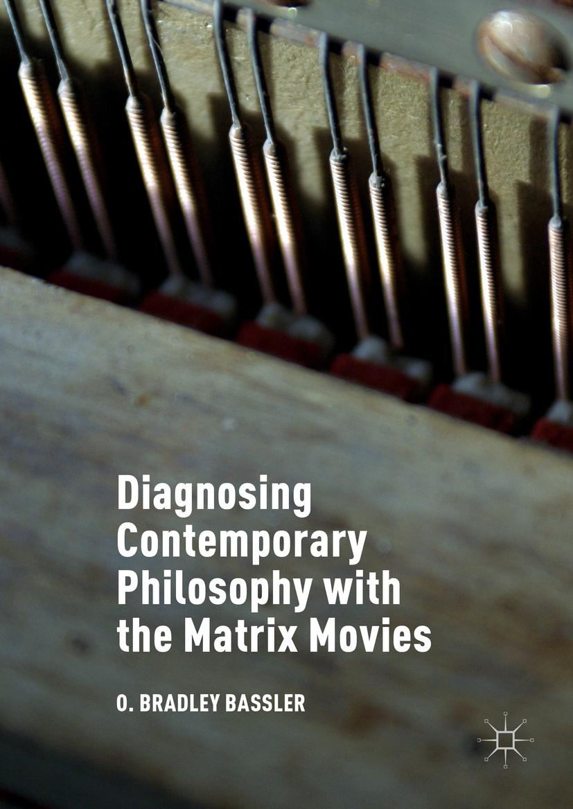 Bassler, O. Bradley - Diagnosing Contemporary Philosophy with the Matrix Movies, ebook