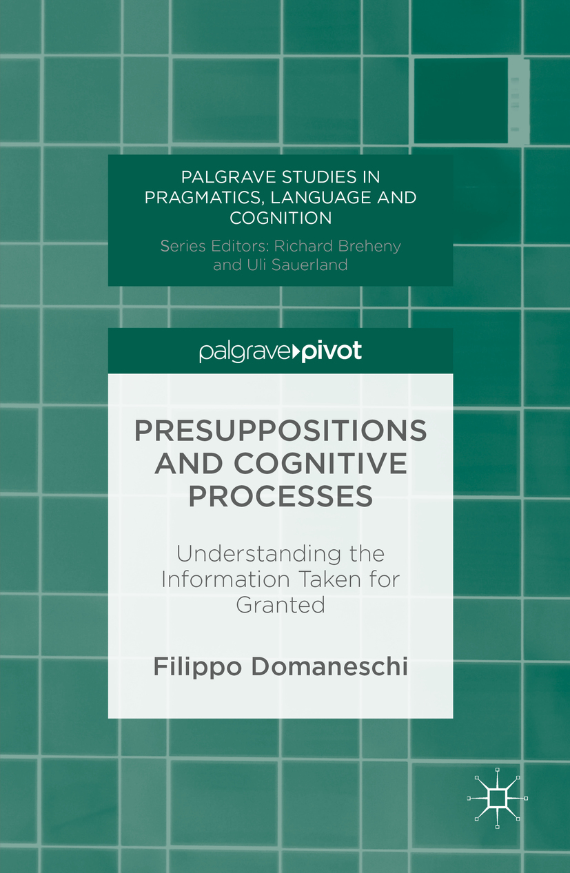 Domaneschi, Filippo - Presuppositions and Cognitive Processes, ebook