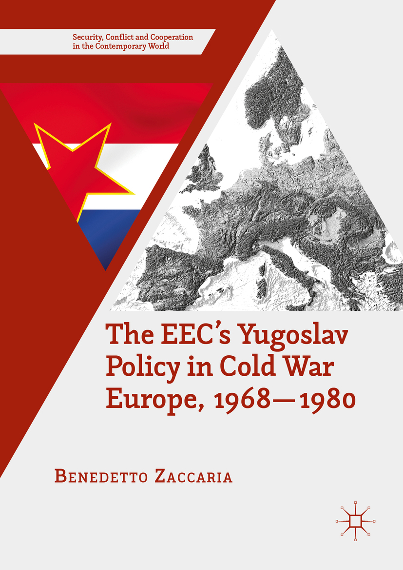 Zaccaria, Benedetto - The EEC's Yugoslav Policy in Cold War Europe, 1968-1980, ebook