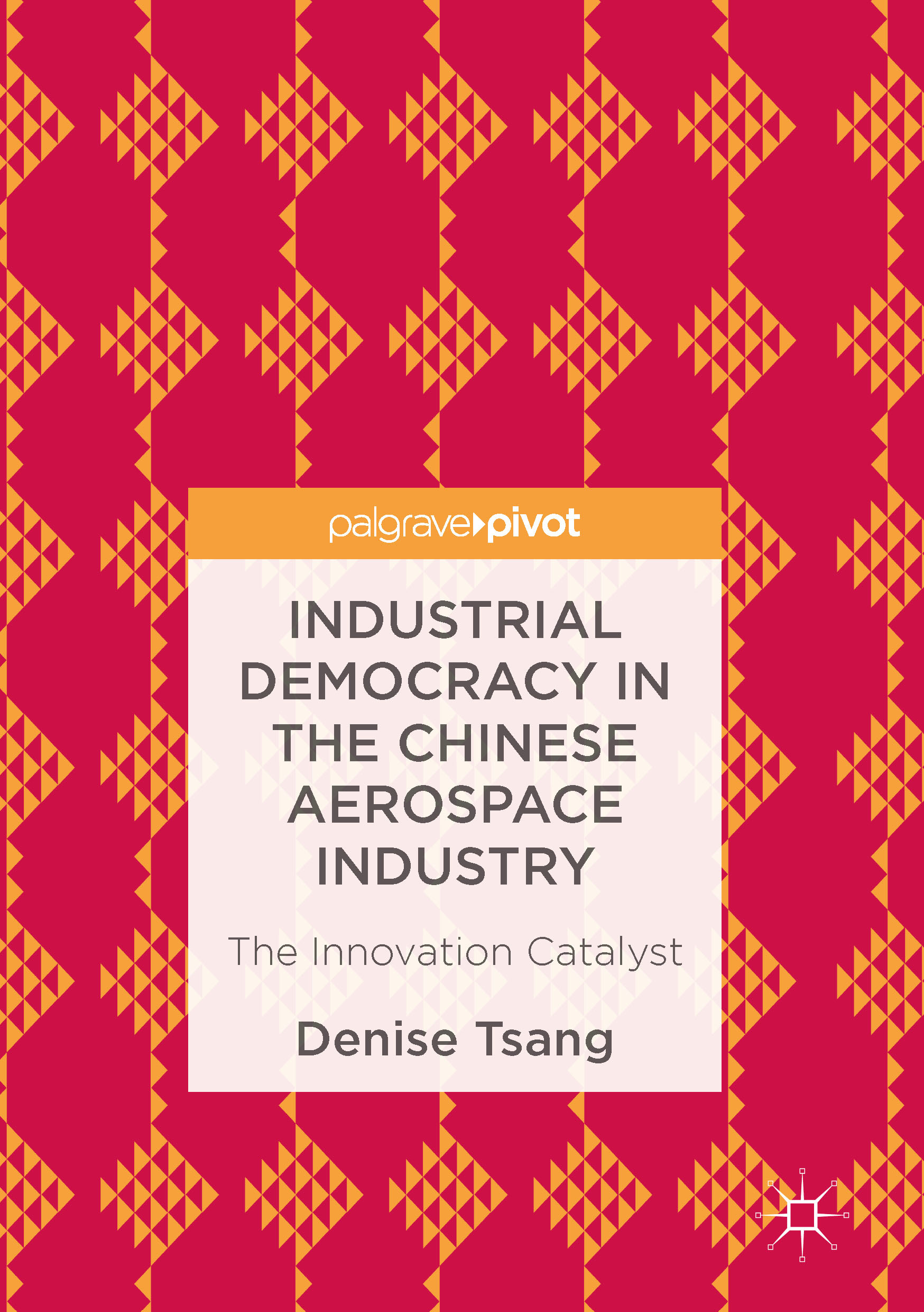 Tsang, Denise - Industrial Democracy in the Chinese Aerospace Industry, ebook