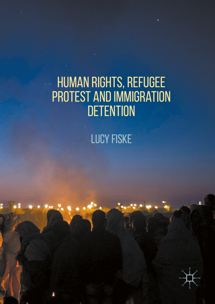Fiske, Lucy - Human Rights, Refugee Protest and Immigration Detention, ebook
