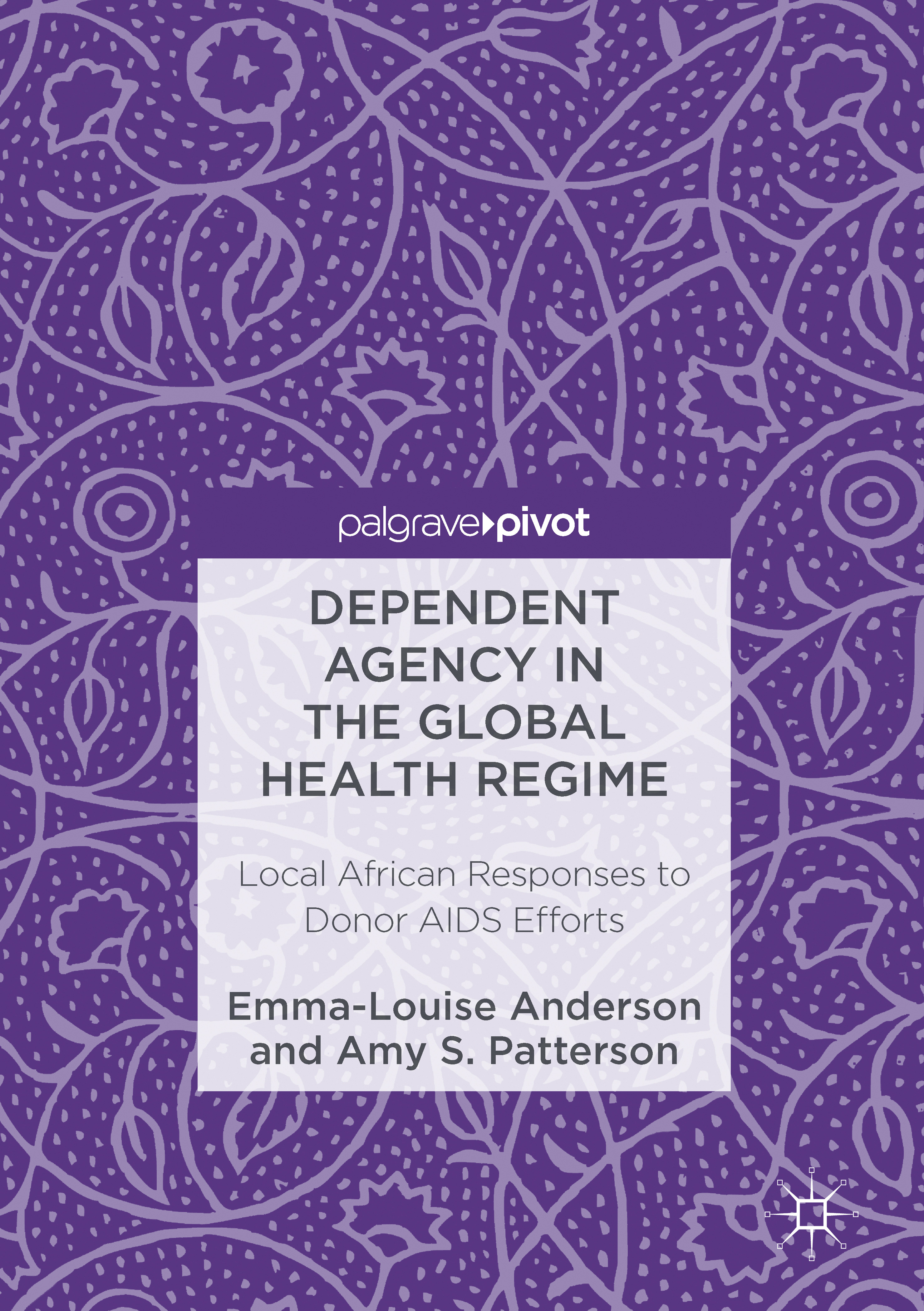 Anderson, Emma-Louise - Dependent Agency in the Global Health Regime, ebook