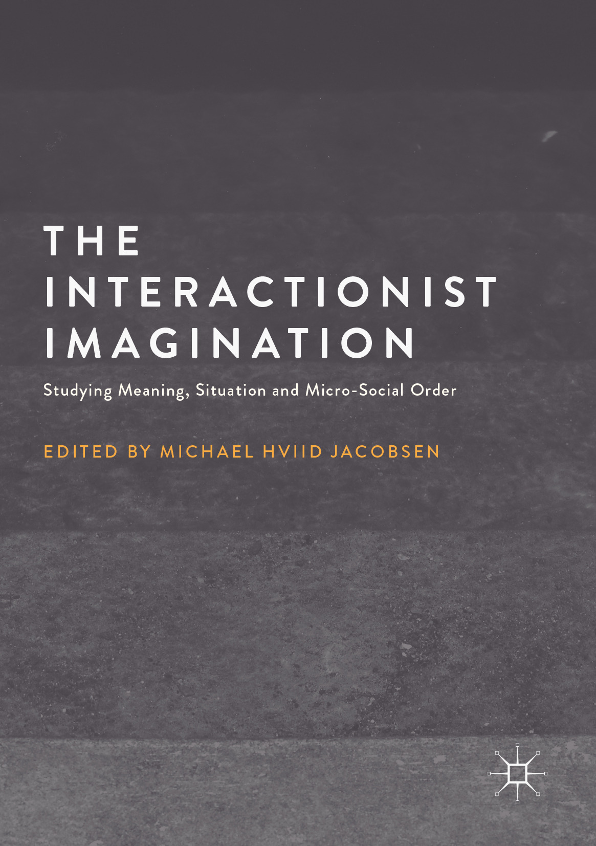 Jacobsen, Michael Hviid - The Interactionist Imagination, ebook