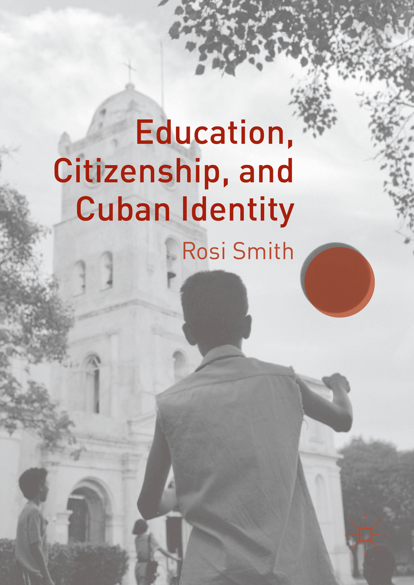 Smith, Rosi - Education, Citizenship, and Cuban Identity, ebook