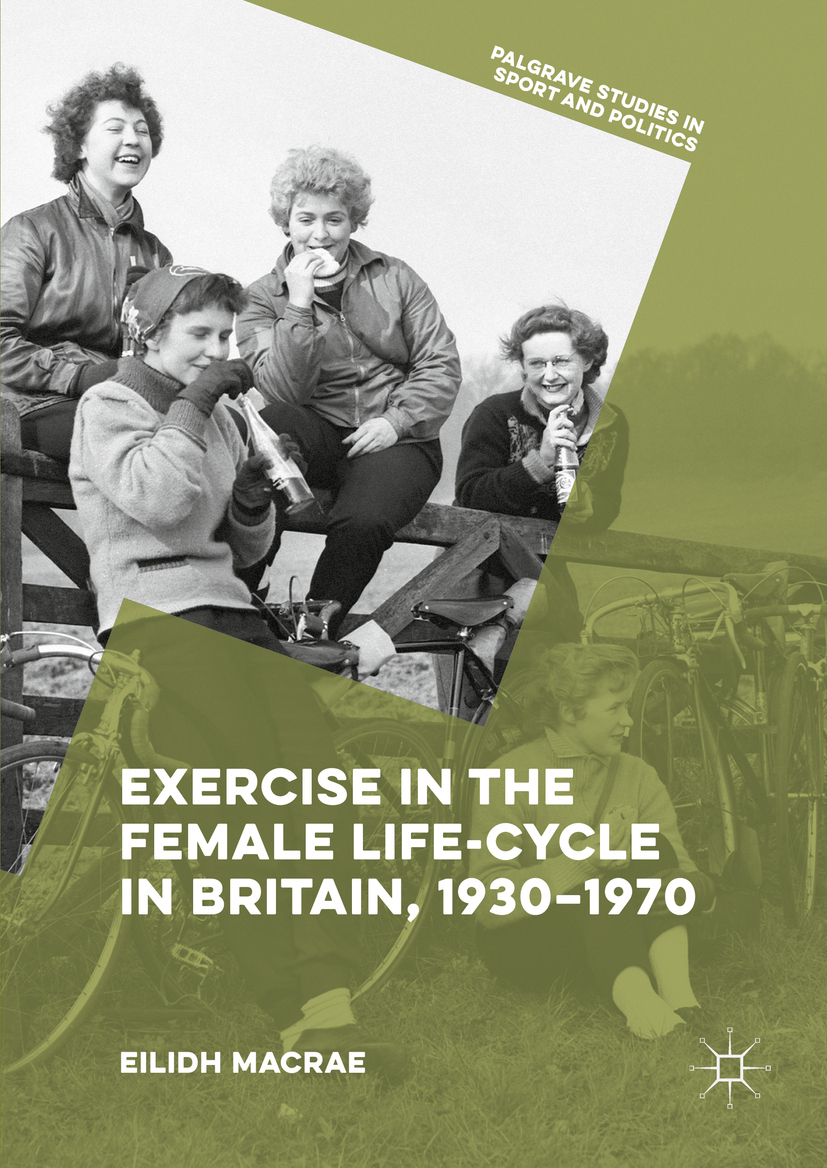 Macrae, Eilidh - Exercise in the Female Life-Cycle in Britain, 1930-1970, ebook