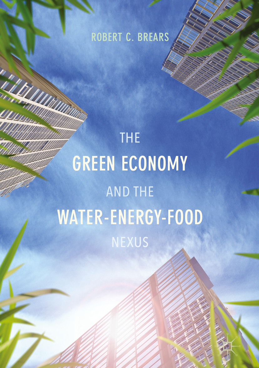 Brears, Robert C. - The Green Economy and the Water-Energy-Food Nexus, ebook