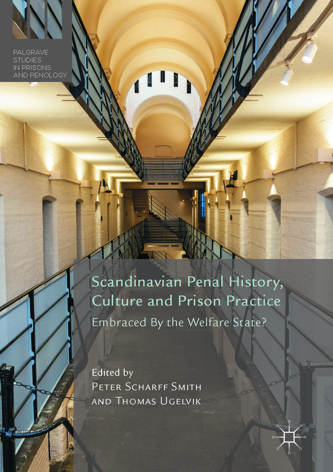 Smith, Peter Scharff - Scandinavian Penal History, Culture and Prison Practice, ebook