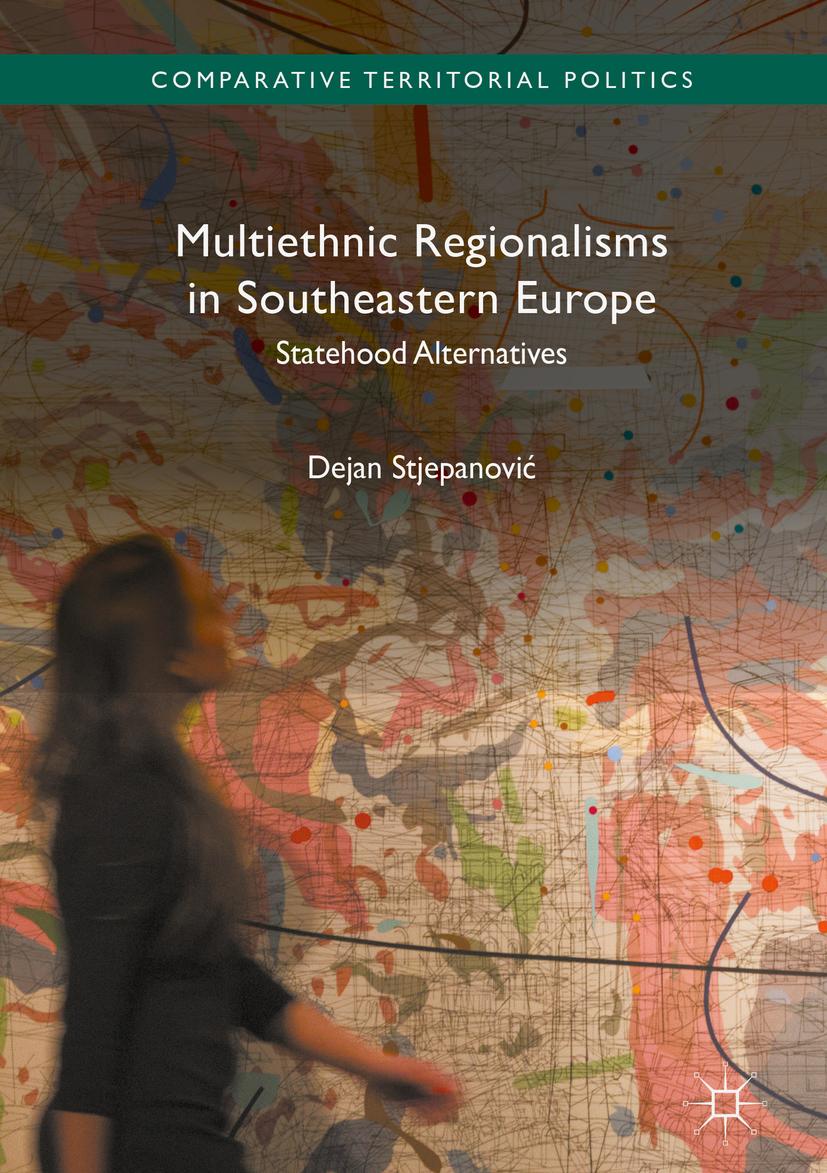 Stjepanović, Dejan - Multiethnic Regionalisms in Southeastern Europe, ebook