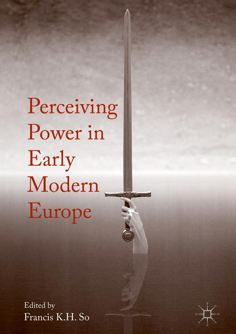 So, Francis K.H. - Perceiving Power in Early Modern Europe, ebook
