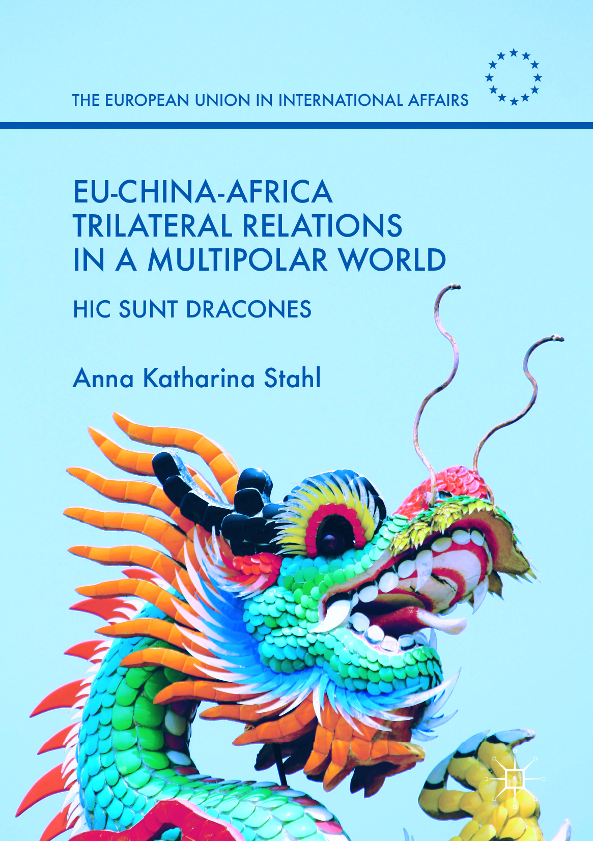 Stahl, Anna Katharina - EU-China-Africa Trilateral Relations in a Multipolar World, ebook