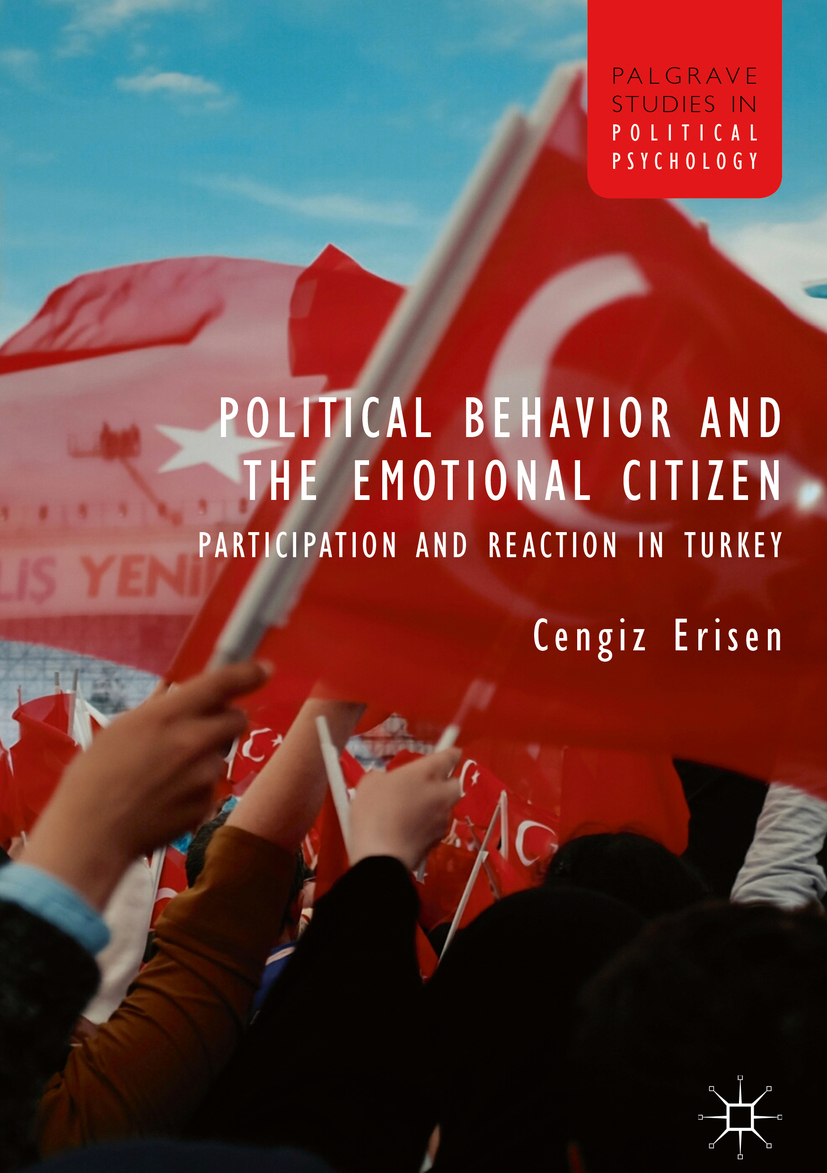 Erisen, Cengiz - Political Behavior and the Emotional Citizen, ebook
