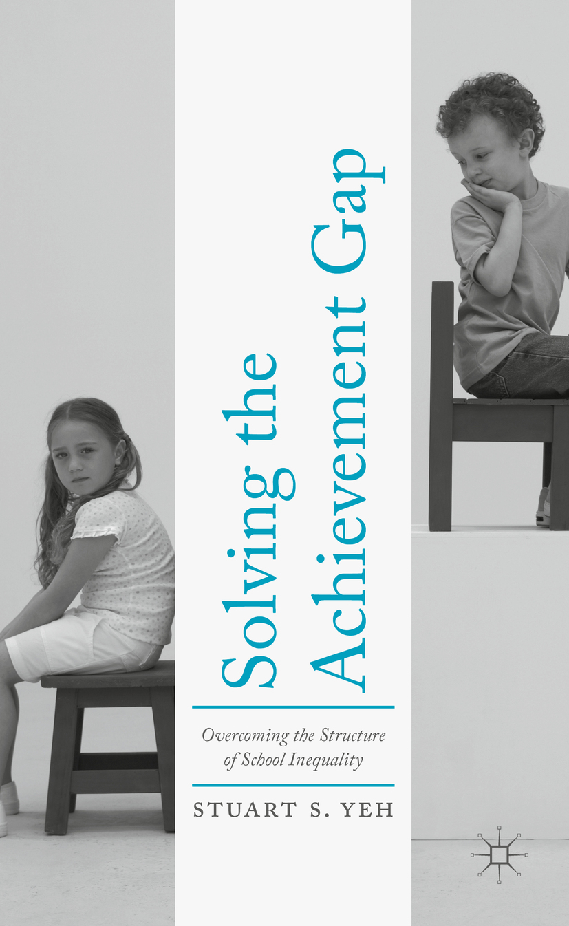 Yeh, Stuart S. - Solving the Achievement Gap, ebook