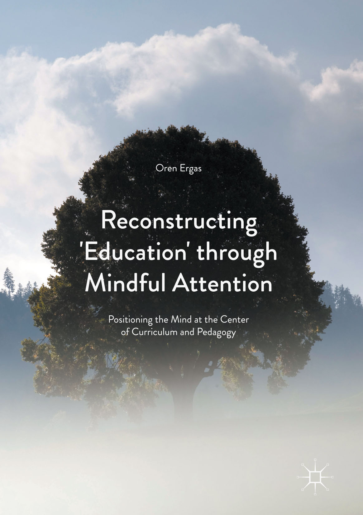 Ergas, Oren - Reconstructing 'Education' through Mindful Attention, ebook
