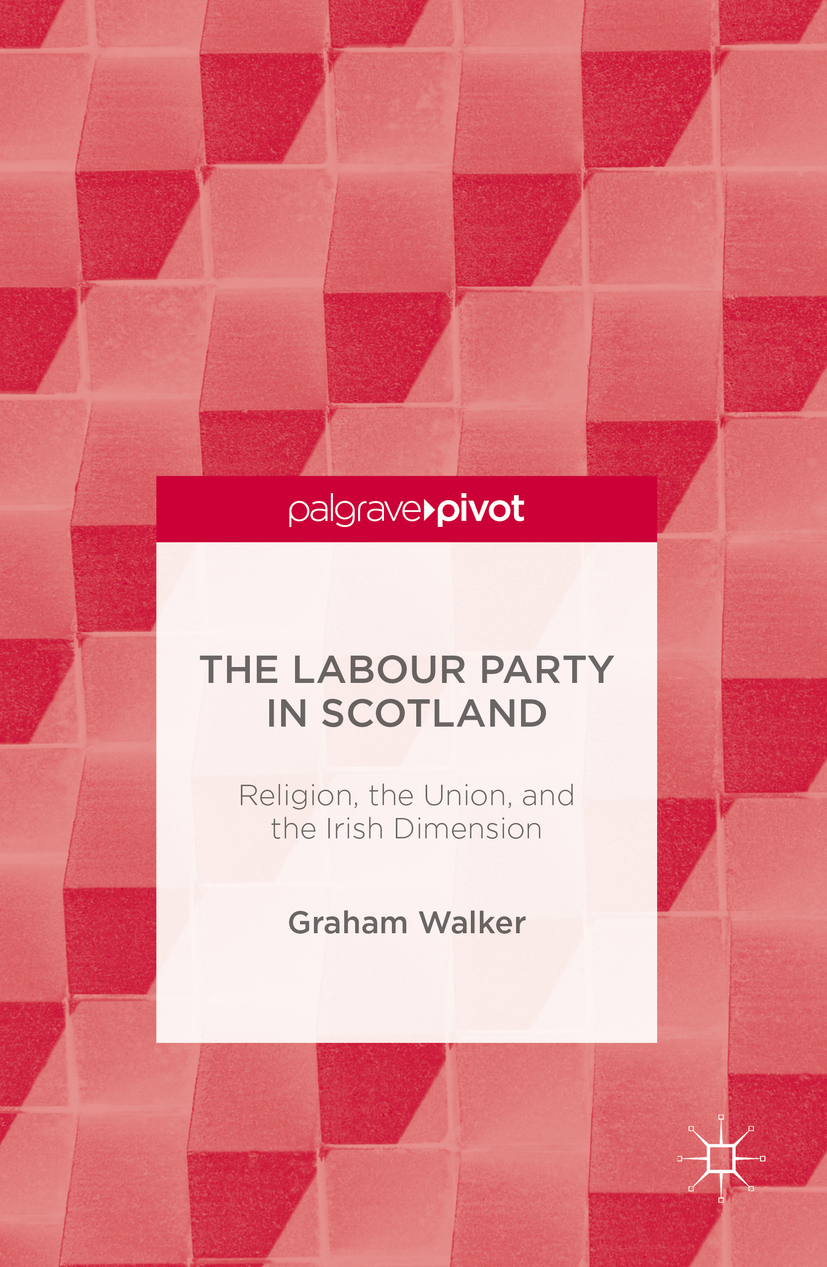 Walker, Graham - The Labour Party in Scotland, ebook