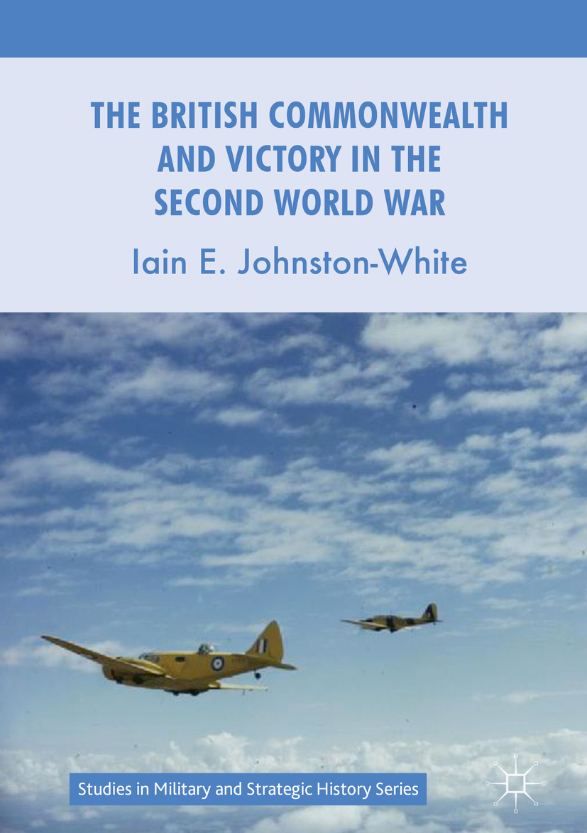 Johnston-White, Iain E. - The British Commonwealth and Victory in the Second World War, ebook