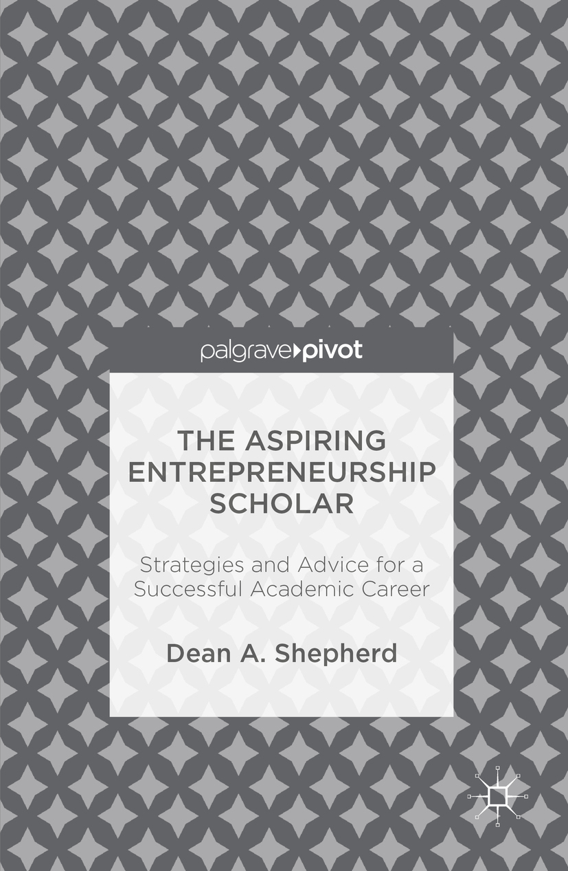 Shepherd, Dean A. - The Aspiring Entrepreneurship Scholar, ebook