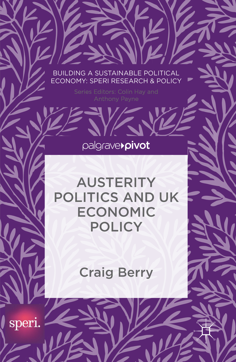 Berry, Craig - Austerity Politics and UK Economic Policy, e-kirja