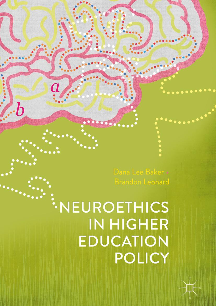 Baker, Dana Lee - Neuroethics in Higher Education Policy, ebook