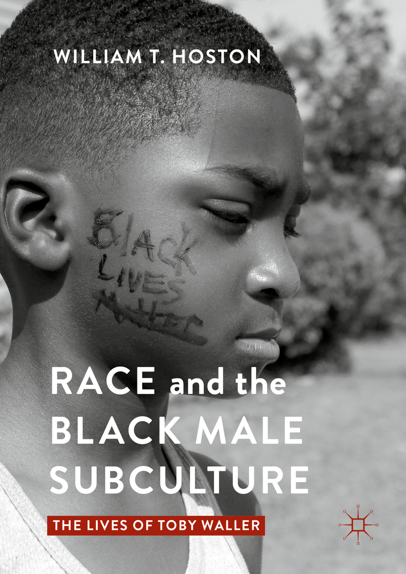 Hoston, William T. - Race and the Black Male Subculture, ebook