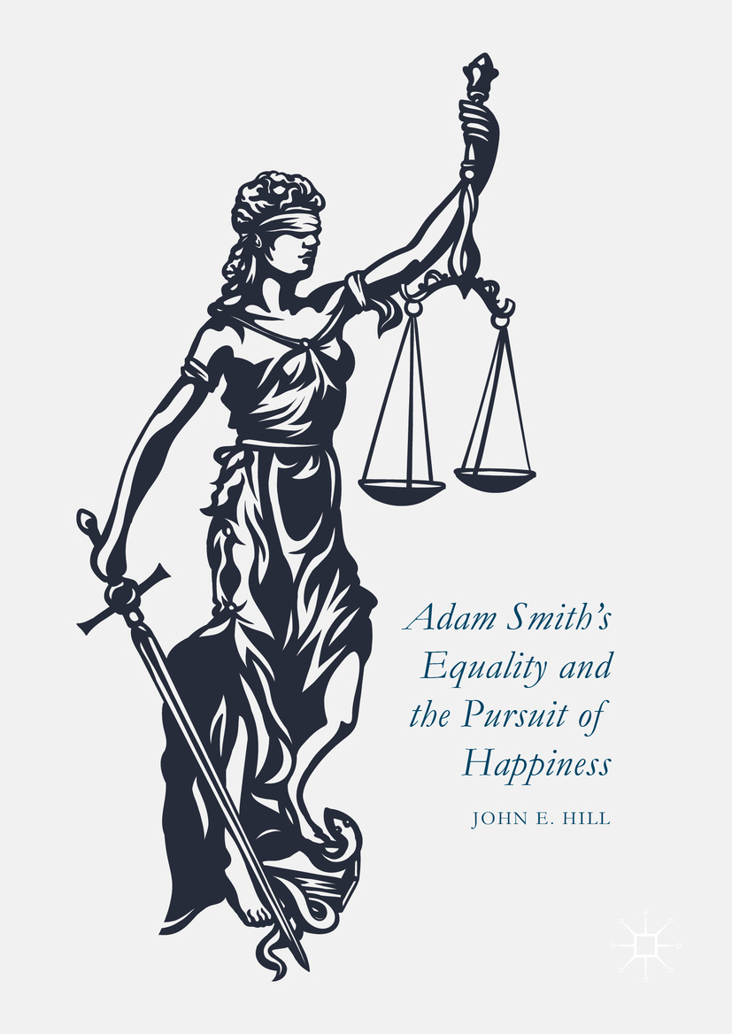 Hill, John E. - Adam Smith's Equality and the Pursuit of Happiness, ebook