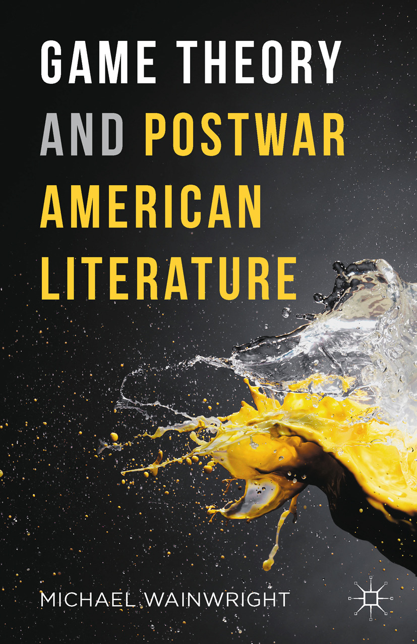 Wainwright, Michael - Game Theory and Postwar American Literature, ebook