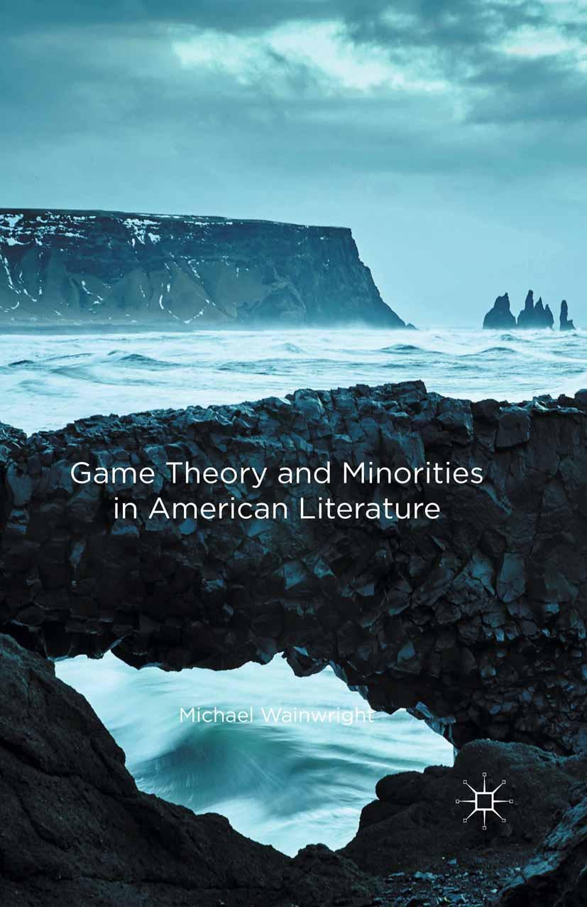 Wainwright, Michael - Game Theory and Minorities in American Literature, ebook