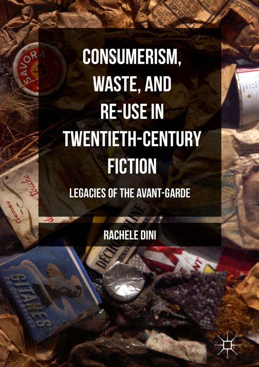 Dini, Rachele - Consumerism, Waste, and Re-Use in Twentieth-Century Fiction, ebook