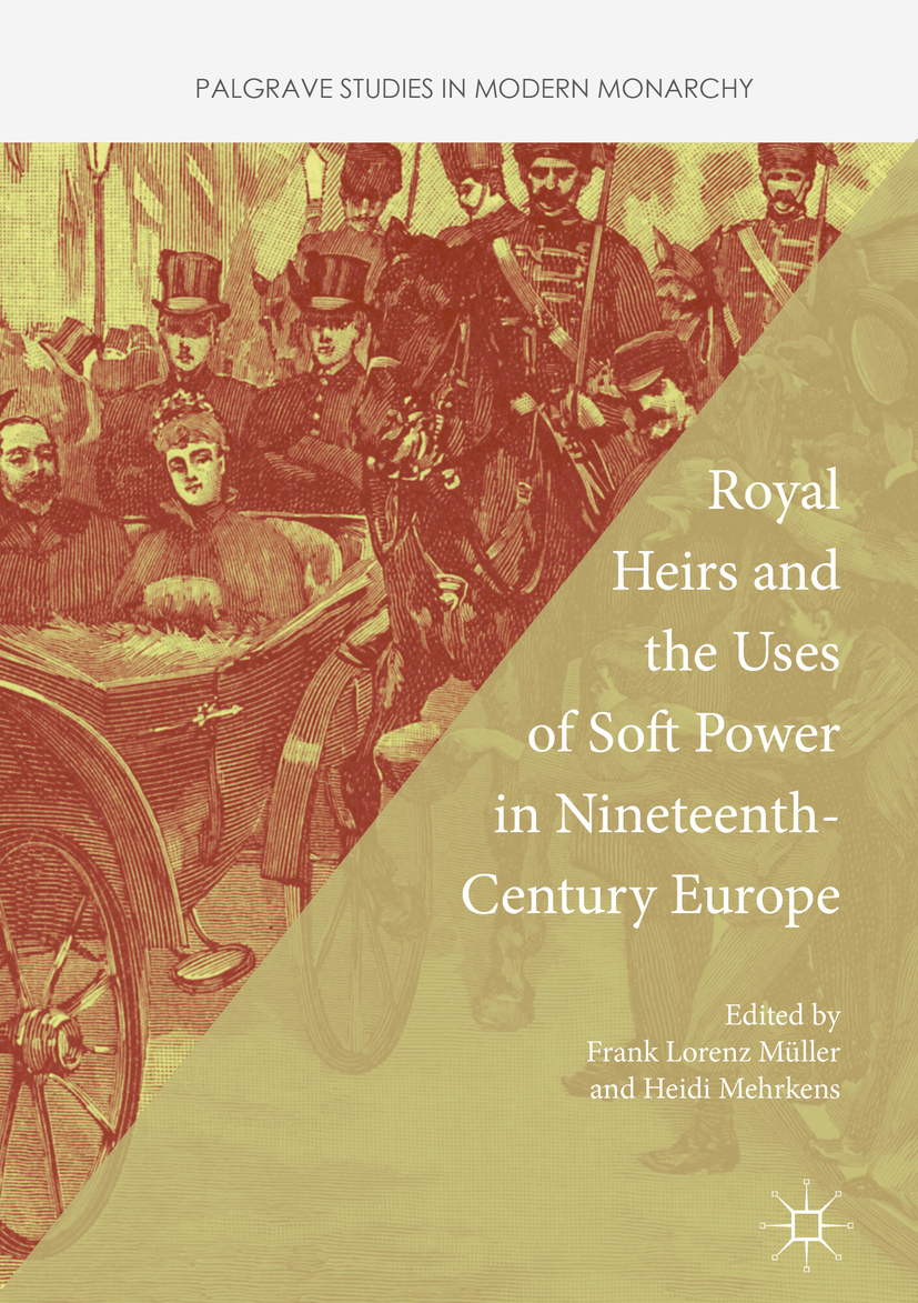 Mehrkens, Heidi - Royal Heirs and the Uses of Soft Power in Nineteenth-Century Europe, ebook
