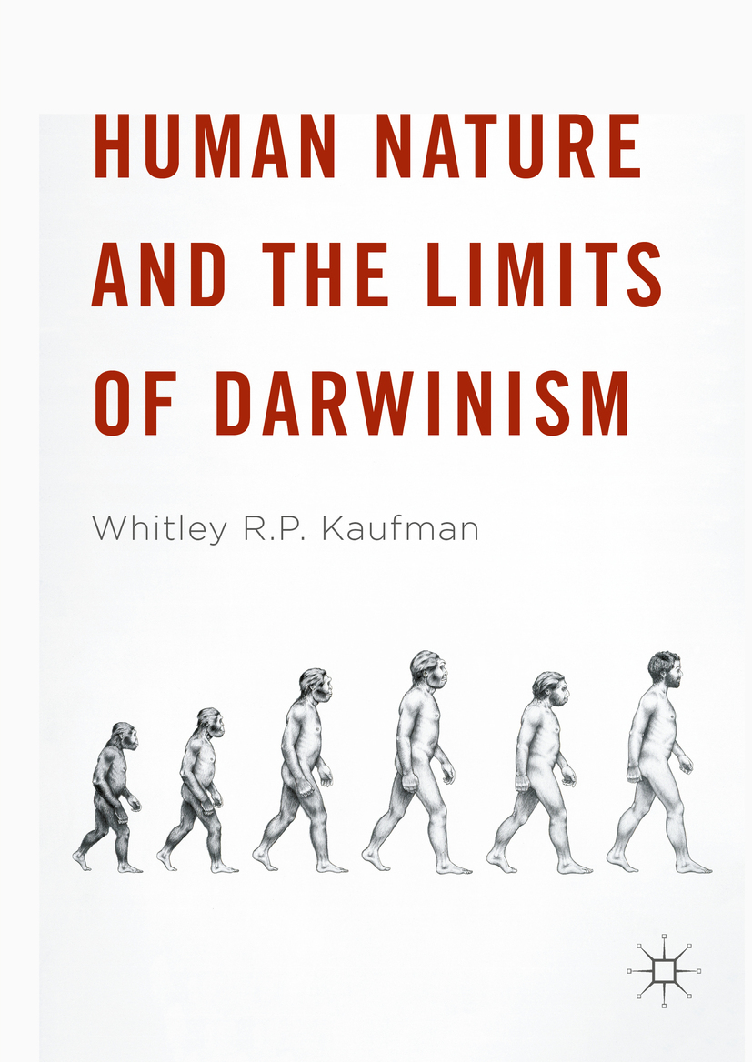 Kaufman, Whitley R.P. - Human Nature and the Limits of Darwinism, ebook