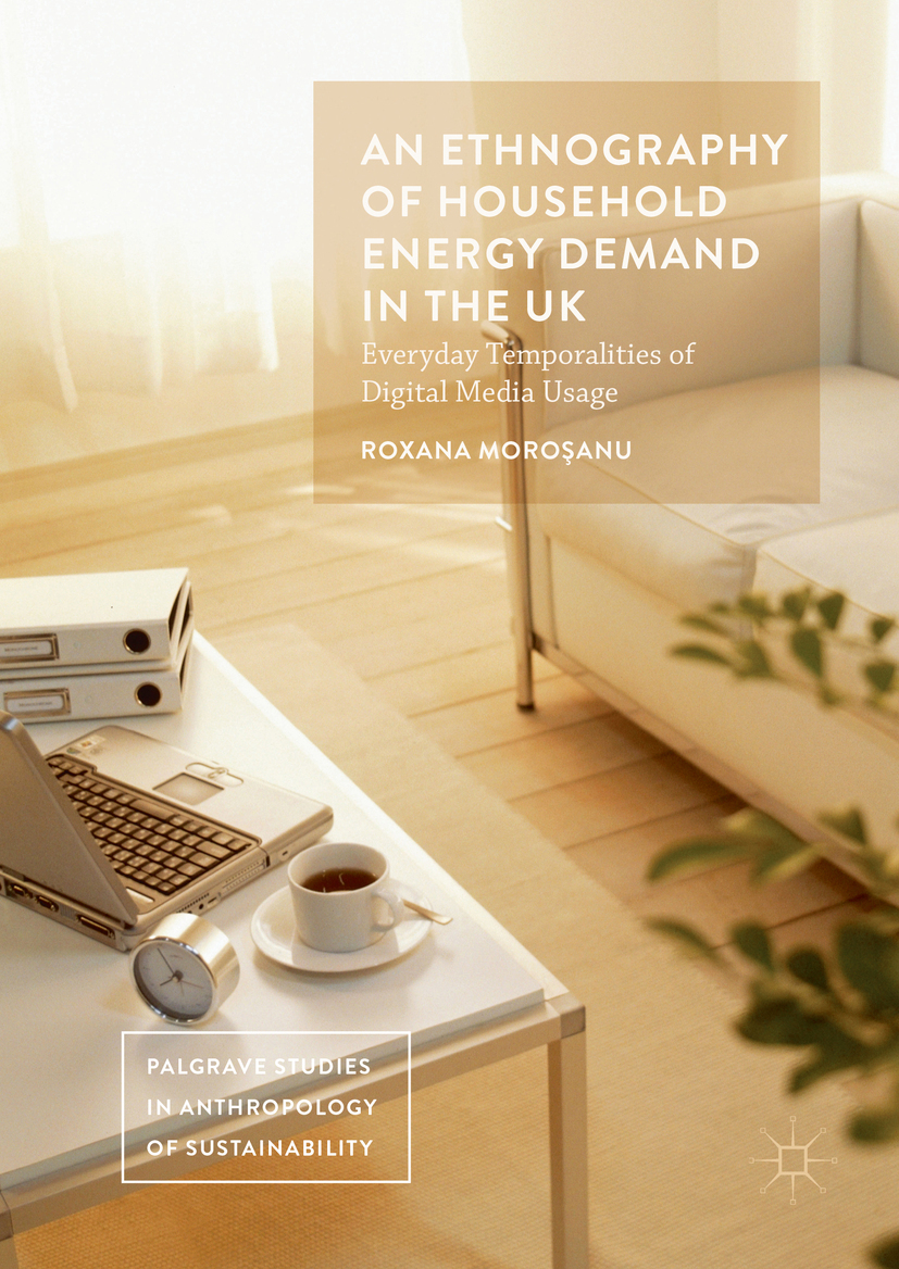 Moroşanu, Roxana - An Ethnography of Household Energy Demand in the UK, e-kirja