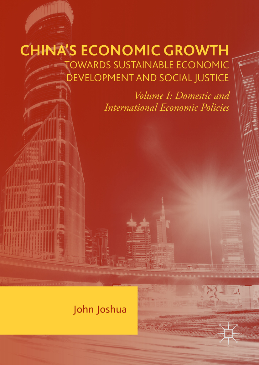 Joshua, John - China's Economic Growth: Towards Sustainable Economic Development and Social Justice, ebook