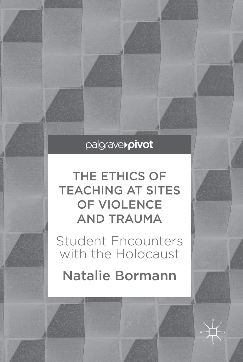 Bormann, Natalie - The Ethics of Teaching at Sites of Violence and Trauma, ebook