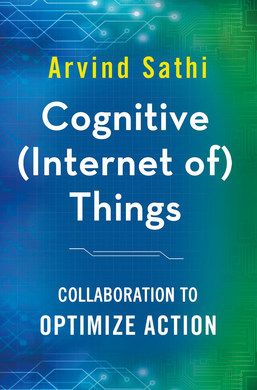 Sathi, Arvind - Cognitive (Internet of) Things, ebook