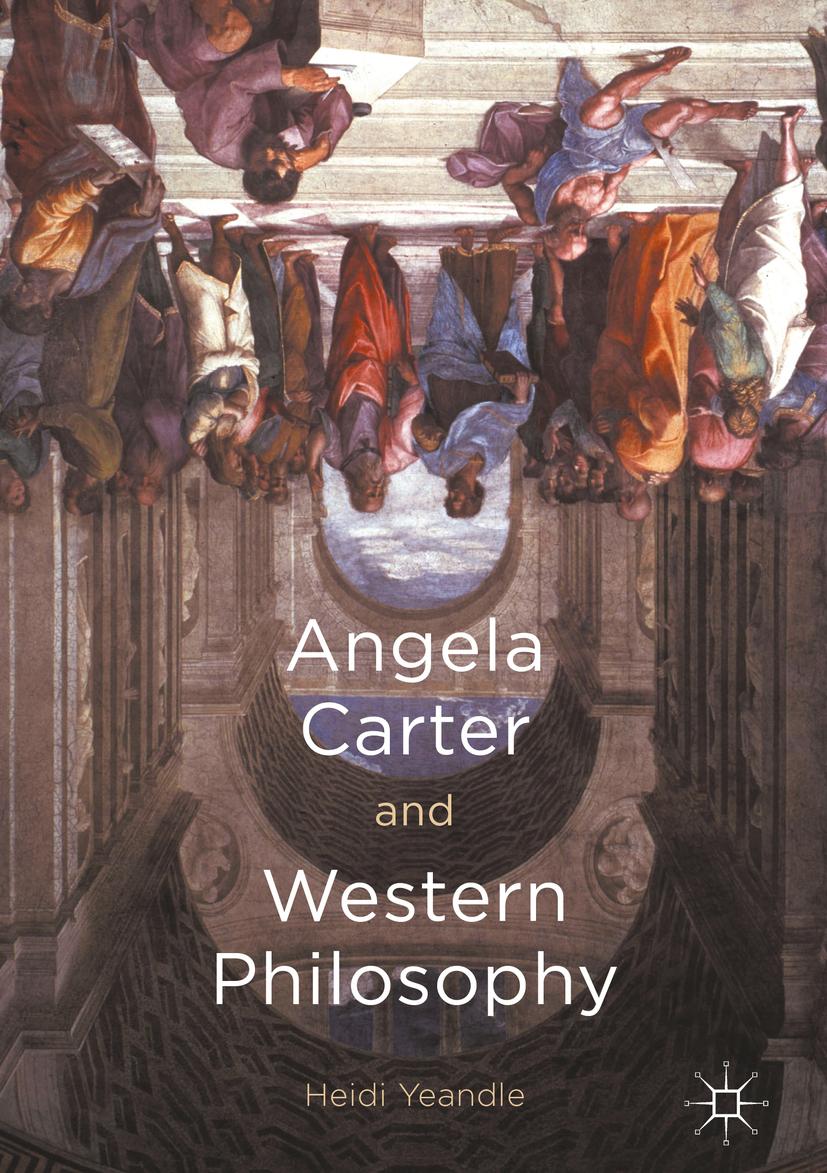 Yeandle, Heidi - Angela Carter and Western Philosophy, ebook