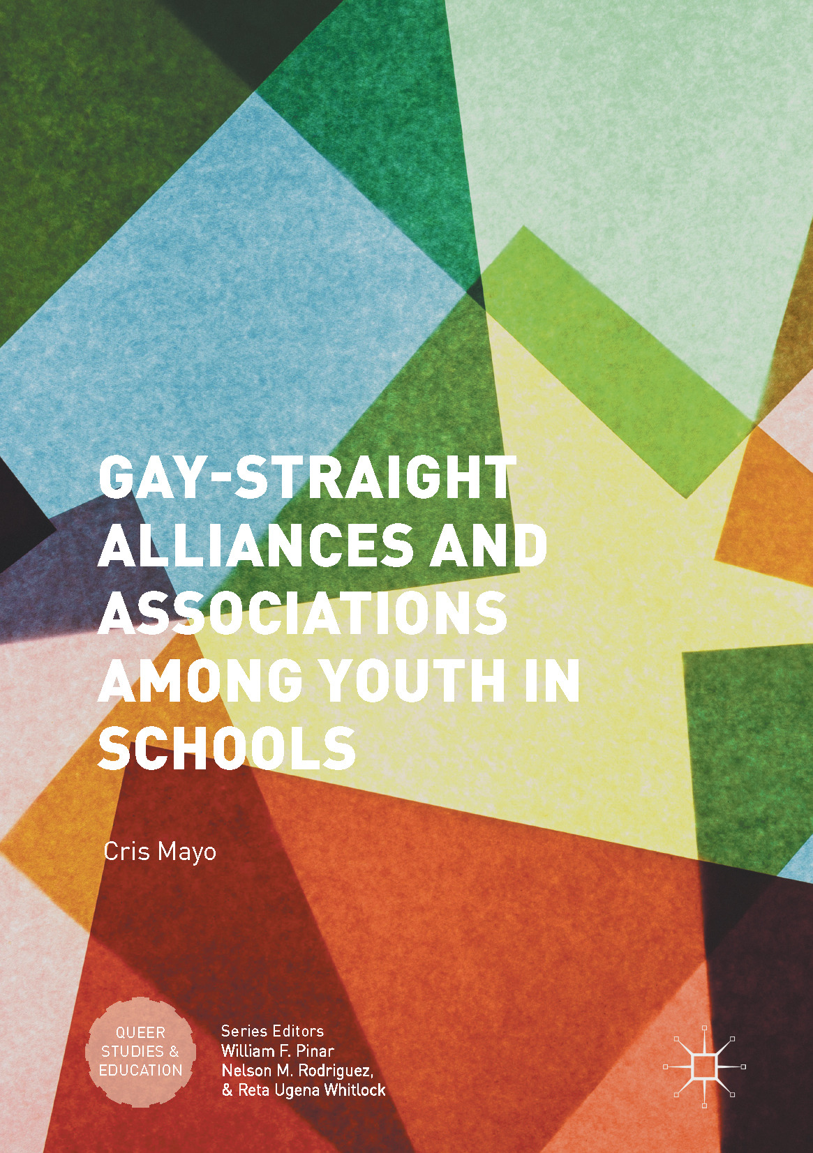 Mayo, Cris - Gay-Straight Alliances and Associations among Youth in Schools, ebook