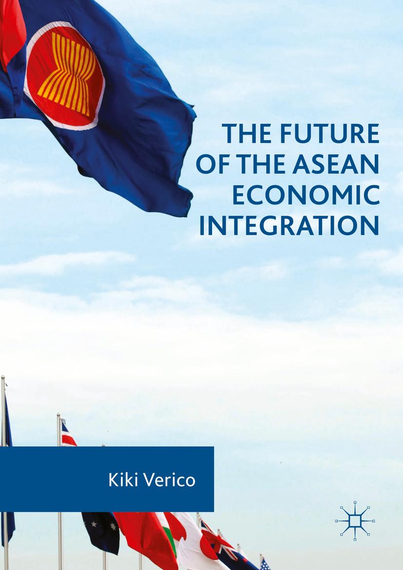 Verico, Kiki - The Future of the ASEAN Economic Integration, ebook
