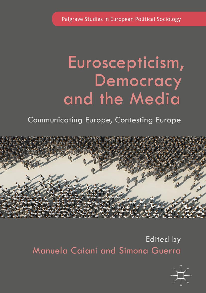 Caiani, Manuela - Euroscepticism, Democracy and the Media, ebook