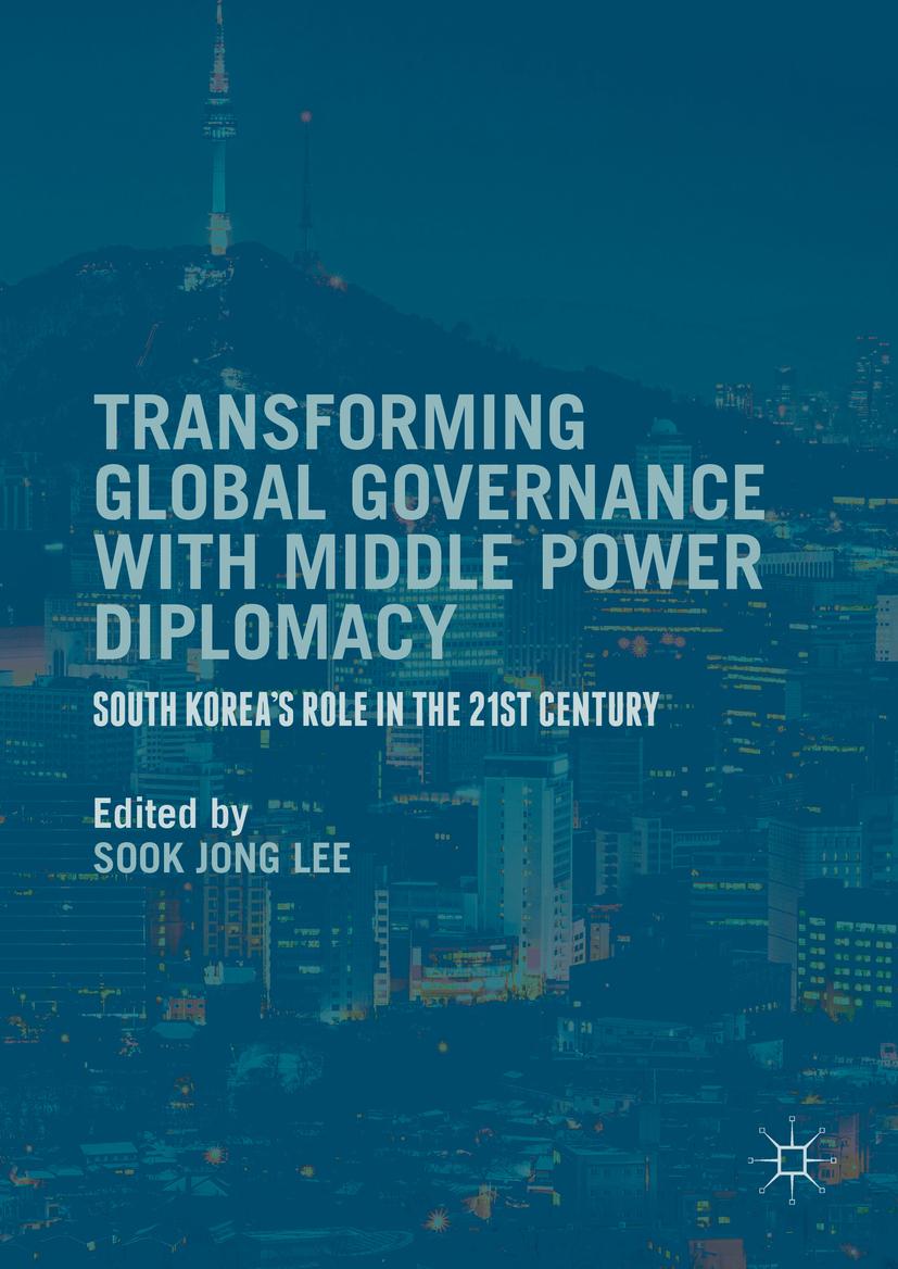 Lee, Sook Jong - Transforming Global Governance with Middle Power Diplomacy, ebook