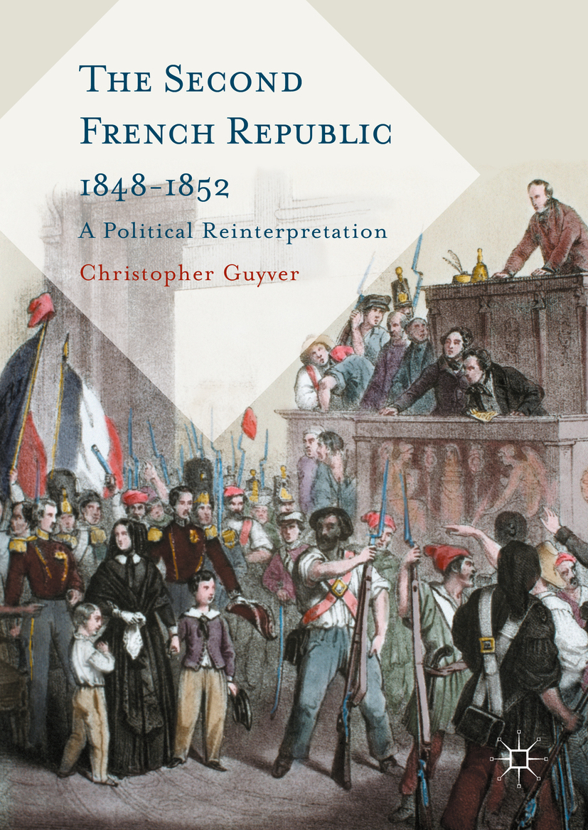 Guyver, Christopher - The Second French Republic 1848-1852, ebook