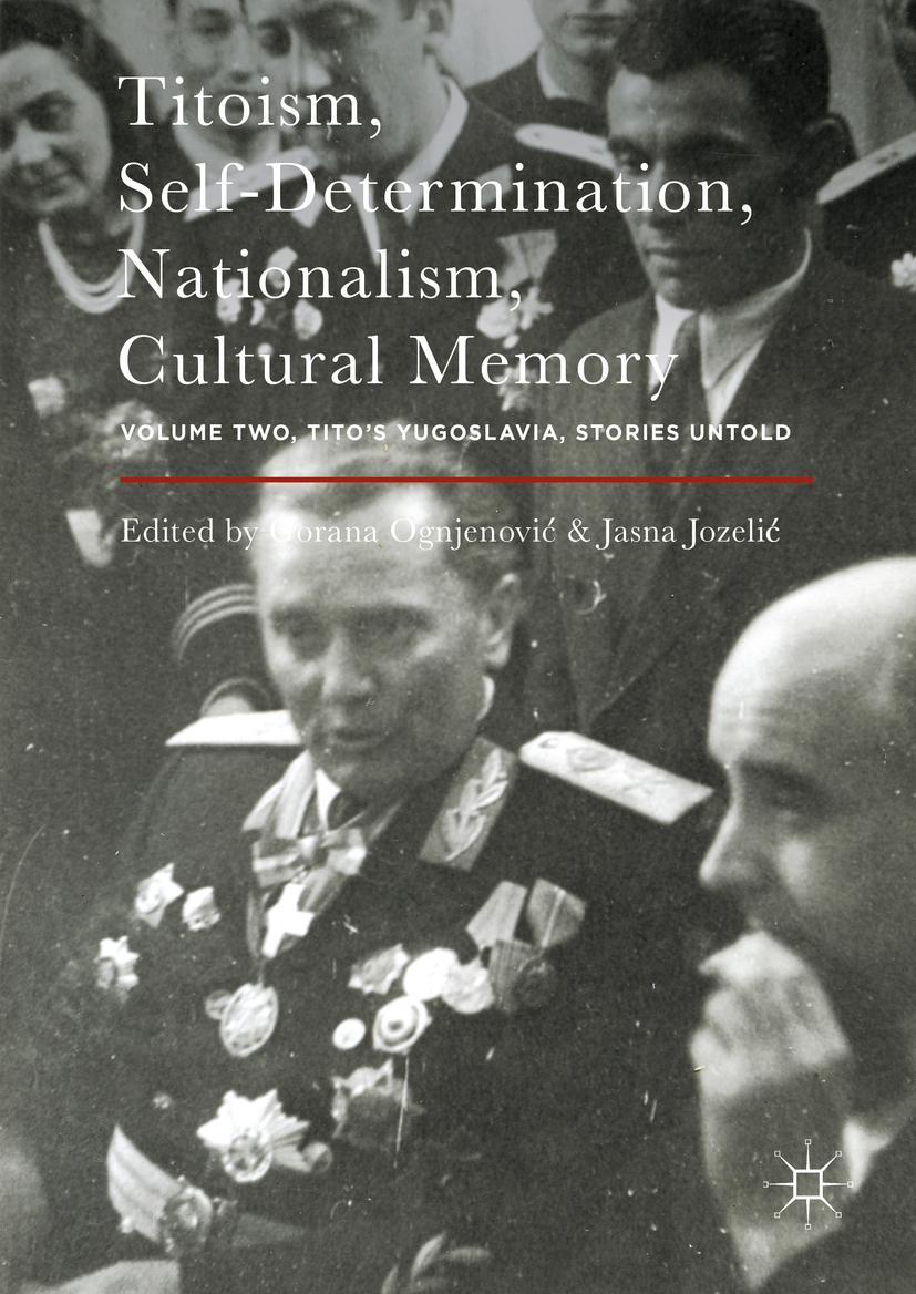 Jozelić, Jasna - Titoism, Self-Determination, Nationalism, Cultural Memory, ebook