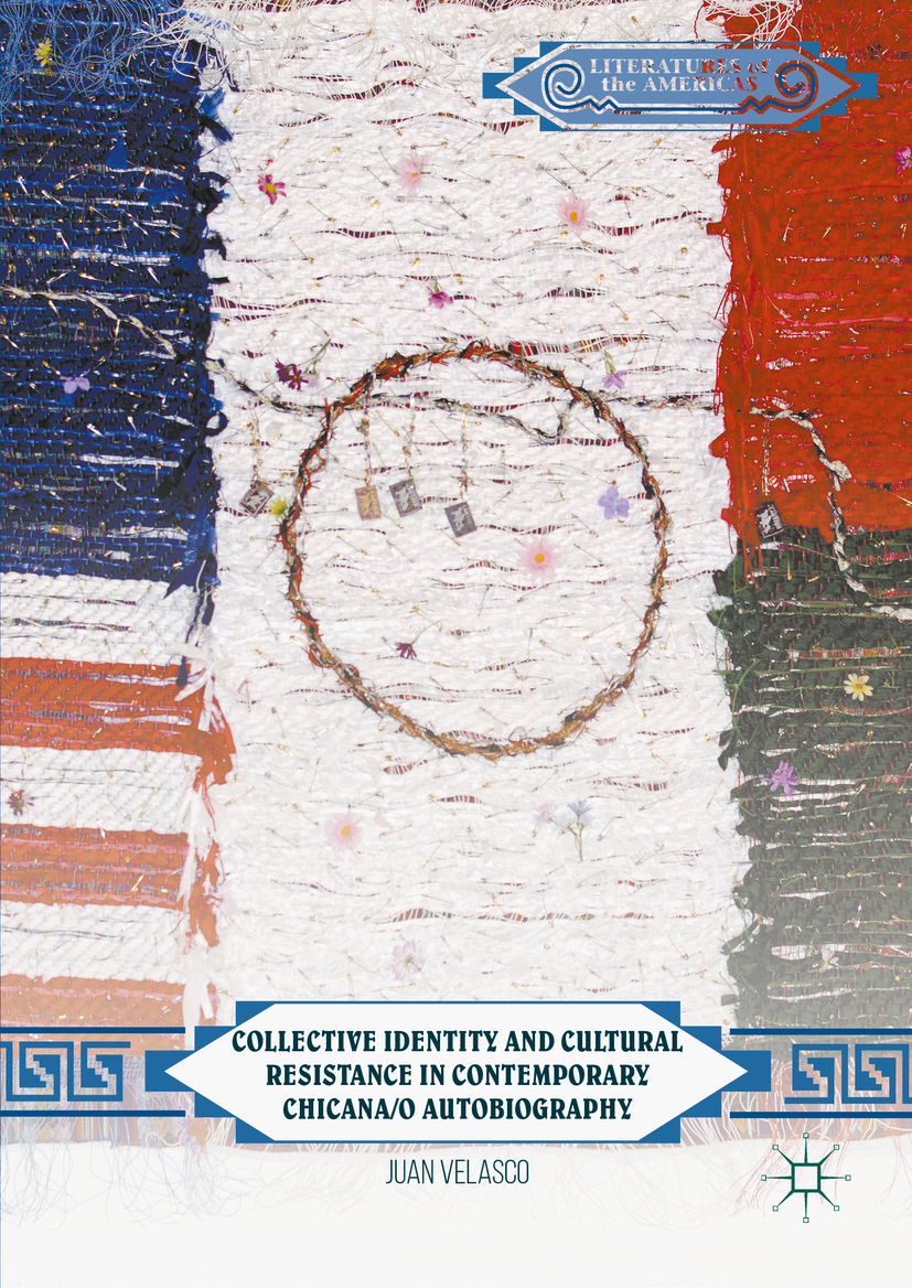 Velasco, Juan - Collective Identity and Cultural Resistance in Contemporary Chicana/o Autobiography, ebook