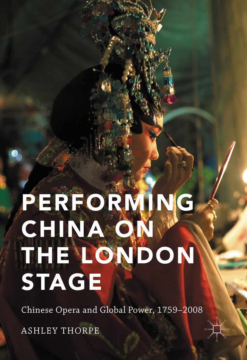 Thorpe, Ashley - Performing China on the London Stage, ebook
