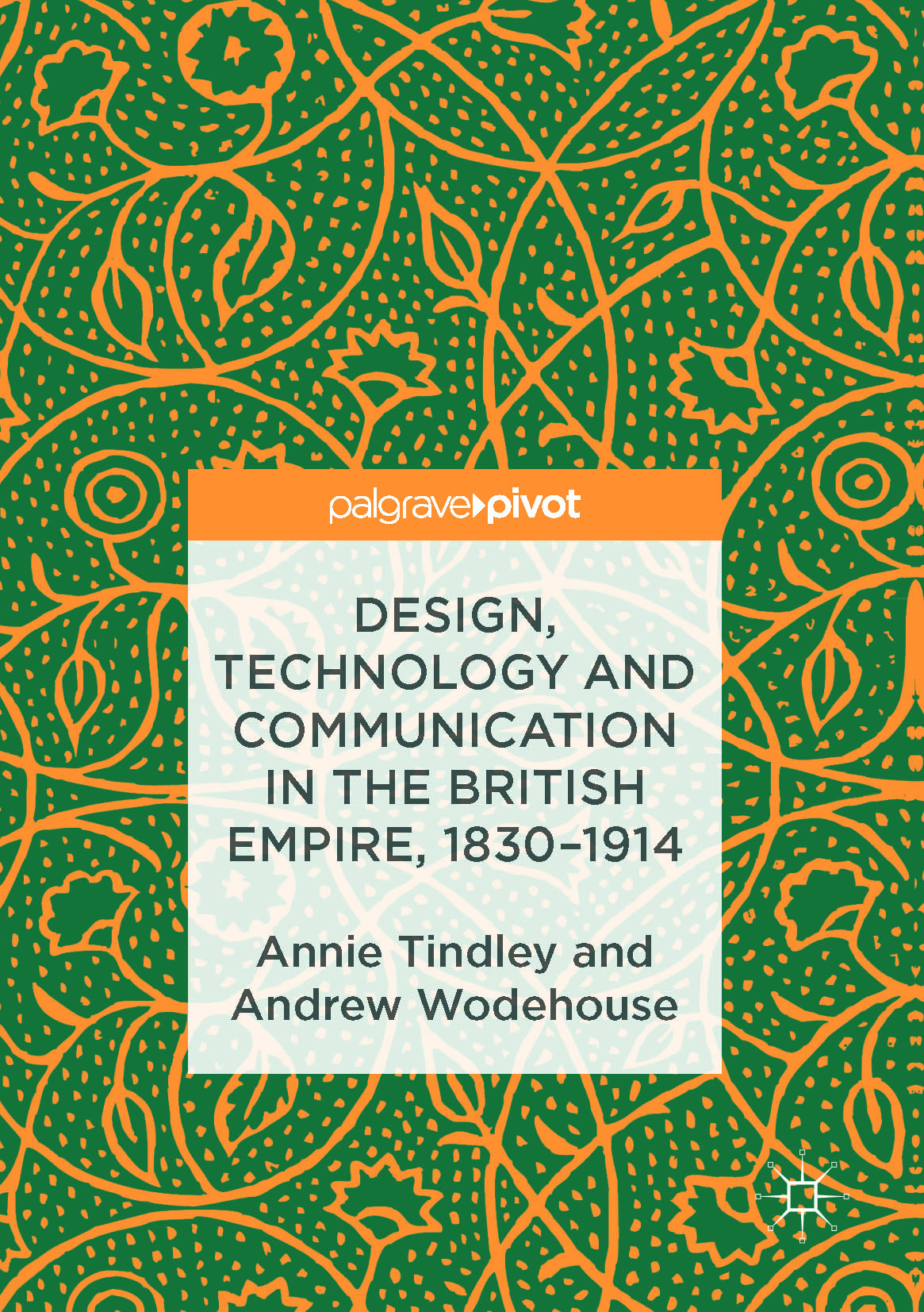 Tindley, Annie - Design, Technology and Communication in the British Empire, 1830–1914, ebook