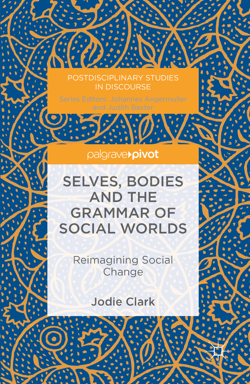 Clark, Jodie - Selves, Bodies and the Grammar of Social Worlds, e-bok