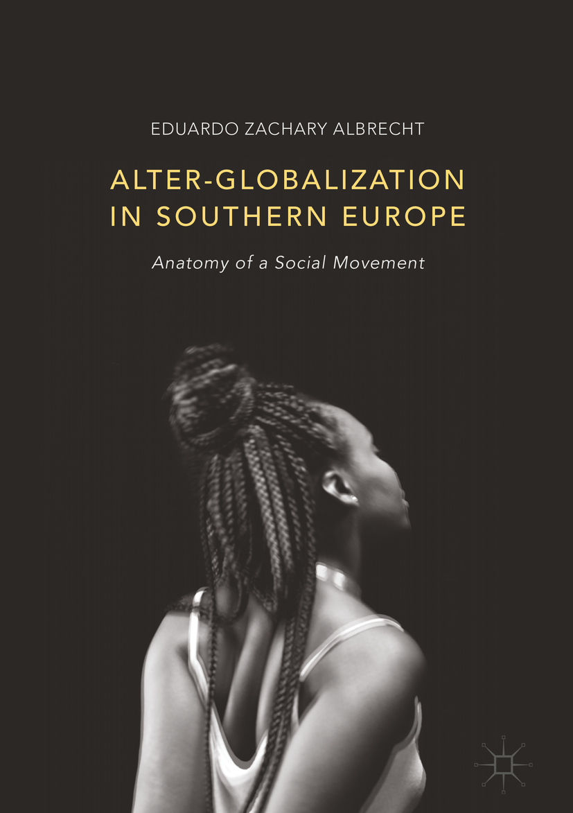 Albrecht, Eduardo Zachary - Alter-globalization in Southern Europe, e-bok